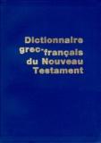 Maurice Carrez et François Morel - Dictionnaire grec-français du Nouveau Testament.