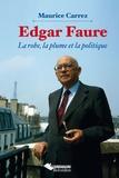 Maurice Carrez - Edgar Faure - La robe, la plume et la politique.
