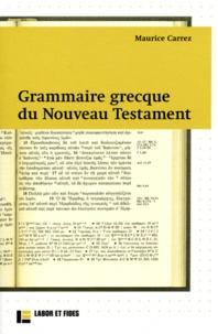 Grammaire grecque du Nouveau Testament- Avec exercices et plan de travail - Maurice Carrez |