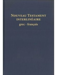 Maurice Carrez - Nouveau Testament interlinéaire grec-français.