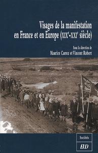 Maurice Carrez et Vincent Robert - Visages de la manifestation en France et en Europe (XIXe-XXIe siècle).