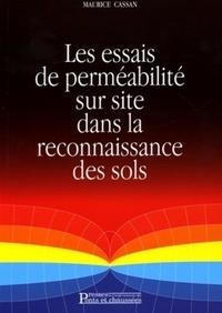 Maurice Cassan - Les essais de perméabilité sur site dans la reconnaissance des sols.