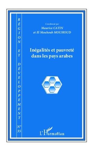 Maurice Catin et Mouhoud El Mouhoub - Inégalités et pauvreté dans les pays arabes.
