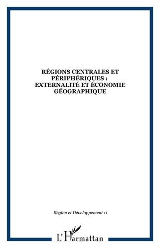 Maurice Catin - Région et Développement N° 11-2000 : Régions centrales et périphériques : externalités et économie géographique.