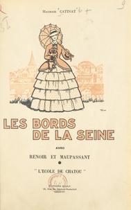 Maurice Catinat et  Collectif - Les bords de la Seine avec Renoir et Maupassant - L'école de Chatou.
