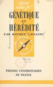 Maurice Caullery et Paul Angoulvent - Génétique et hérédité.
