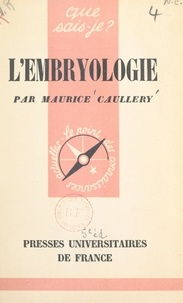 Maurice Caullery et Paul Angoulvent - L'embryologie.