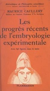 Maurice Caullery et  Collectif - Les progrès récents de l'embryologie expérimentale.