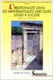 Maurice Caveing - La constitution du type mathématique de l'idéalité dans la pensée grecque - Volume 3, L'irrationalité dans les mathématiques grecques jusqu'à Euclide.