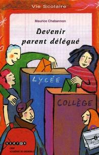 Maurice Chabannon - Devenir parent délégué.