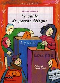 Maurice Chabannon - Le guide du parent délégué.