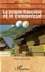 Maurice Chalayer - La scierie française et le commercial.