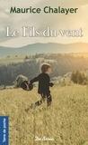 Maurice Chalayer - Le fils du vent.