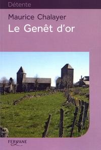 Maurice Chalayer - Le Genêt d'or.