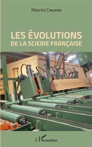 Maurice Chalayer - Les évolutions de la scierie française.