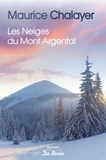 Maurice Chalayer - Les neiges du Mont Argental.