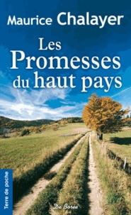 Maurice Chalayer - Les Promesses du haut pays.
