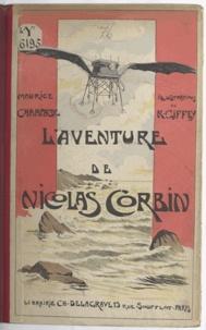 Maurice Champagne et René Giffey - L'aventure de Nicolas Corbin.
