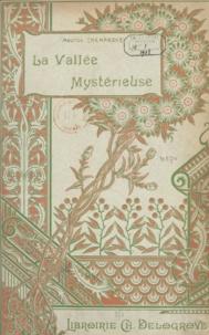 Maurice Champagne et René Giffey - La vallée mystérieuse.