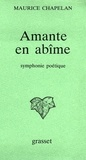 Maurice Chapelan - Amante en abîme.