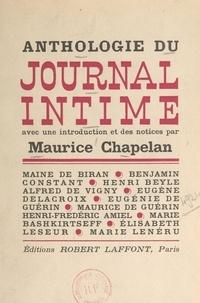 Maurice Chapelan - Anthologie du journal intime - Témoins d'eux-mêmes. Avec introductions et notices.