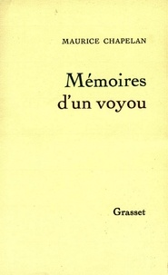 Maurice Chapelan - Mémoires d'un voyou.