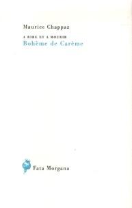 Maurice Chappaz - Bohème de Carême.