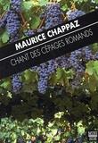 Maurice Chappaz - Chant des cépages romands.