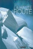 Maurice Chappaz - La haute route - Suivi de Journal des 4 000.
