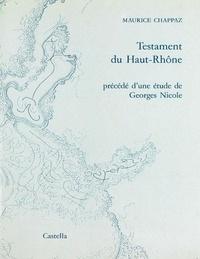 Maurice Chappaz - Testament du Haut-Rhône.
