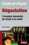 Maurice Chassin - Guide pratique de la dégustation - L'examen sensoriel, du raisin à la vente.