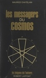 Maurice Chatelain et Charles Berlitz - Les messagers du cosmos.