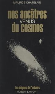 Maurice Chatelain et Francis Mazière - Nos ancêtres venus du cosmos.