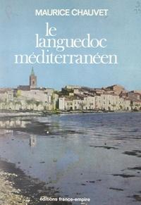 Maurice Chauvet et Francis Clément - Le Languedoc méditerranéen.
