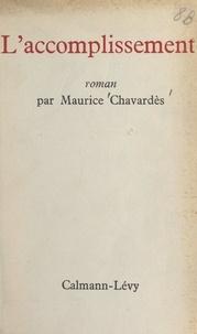 Maurice Chavardès - L'accomplissement.