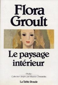 Maurice Chavardès et Flora Groult - Le Paysage intérieur.