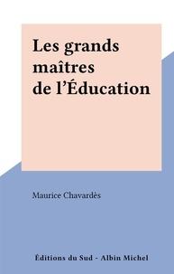 Maurice Chavardès - Les grands maîtres de l'Éducation.