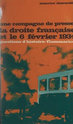 Une campagne de presse. La droite française et le 6 février 1934