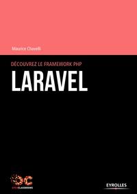Maurice Chavelli - Découvrez le framework PHP Laravel.