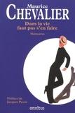Maurice Chevalier - Dans la vie faut pas s'en faire - Mémoires.