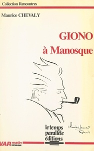 Maurice Chevaly et Olivier-Laurent Girard - Giono à Manosque.