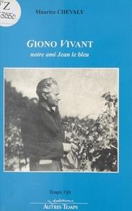 Maurice Chevaly - Giono vivant - Notre ami Jean le Bleu.