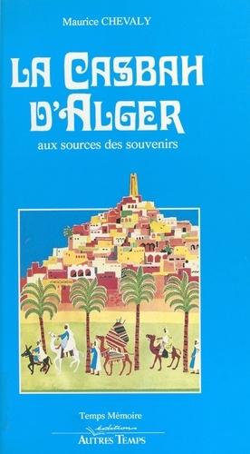 La Casbah d'Alger : aux sources des souvenirs