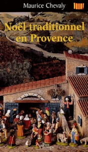 Maurice Chevaly - Noël traditionnel en Provence.