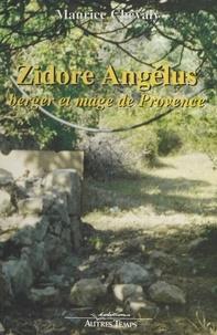 Maurice Chevaly - Zidore Angélus - Berger et mage de Provence.
