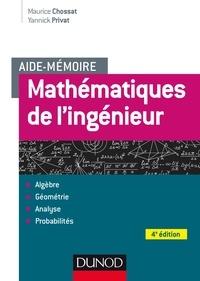 Maurice Chossat et Yannick Privat - Aide-mémoire - Mathématiques de l'ingénieur - 4e éd..