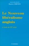 Maurice Chrétien et  Collectif - LE NOUVEAU LIBERALISME ANGLAIS. - A l'aube du XXème siècle.