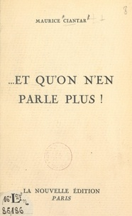 Maurice Ciantar - Et qu'on n'en parle plus !.