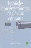 Maurice Cintract - Remèdes homéopathiques des maux courants.