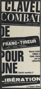 Maurice Clavel et Jean-François Revel - Combat de franc-tireur pour une libération.